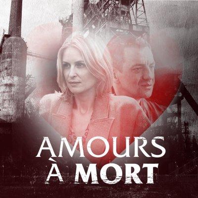 Amours à mort sur France 3 - tous les replay sur france.tv