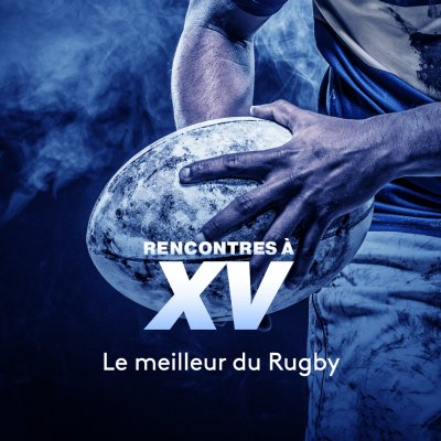 RENCONTRES À XV REPLAY sur FRANCE 2