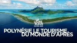 Polynésie française, le tourisme du monde d'après en streaming