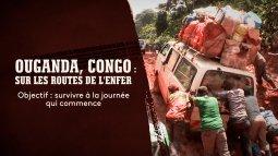 Ouganda, congo : sur les routes de l'enfer en streaming