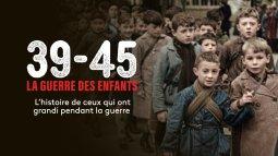 39 - 45 - la guerre des enfants en streaming