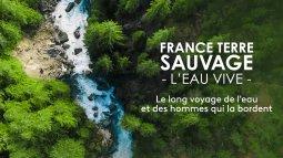 France terre sauvage - l'eau vive en streaming