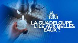 Guadeloupe, l'île aux belles eaux ? en streaming