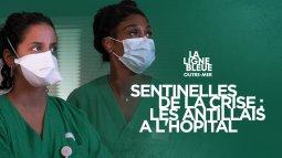 Sentinelles de la crise : les antillais à l'hôpital du 19/03