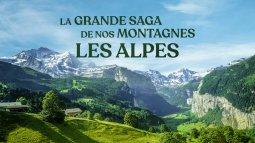 La grande saga de nos montagnes, les alpes du 22/02