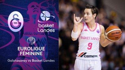Euroligue féminine : Le résumé de Galatasaray vs Basket Landes