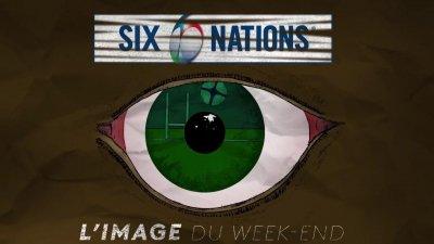 6 Nations 2021 2e journée : l'image du week-end