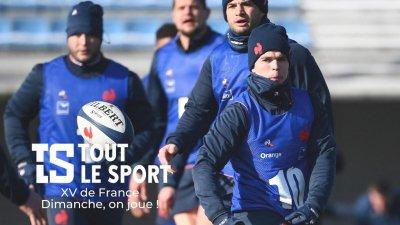 XV de France : Dimanche, on joue !