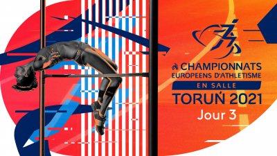Championnats d'Europe d'athlétisme en salle - Jour 3 (1/2)
