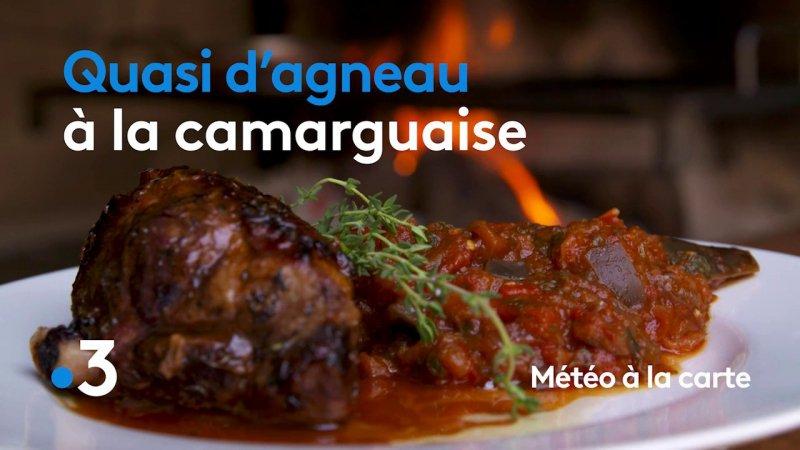 Recette : Quasi d'agneau à la camarguaise - Météo à la carte - France 3 - 18-09-2018