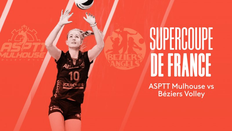 Girls's volleyball supercup: ASPTT Mulhouse vs Béziers Volley on-line