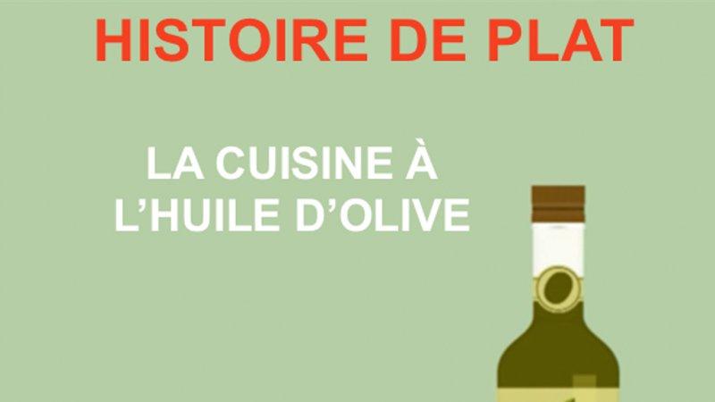 Histoire de plat la cuisine l 39 huile d 39 olive france 3 for Histoire de la cuisine francaise